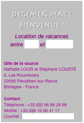 Gîte de la source - Pleudihen-sur-Rance - Bretagne